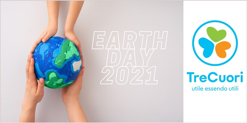 EARTH DAY 2021 – Anche TreCuori oggi celebra la Giornata Mondiale della Terra!