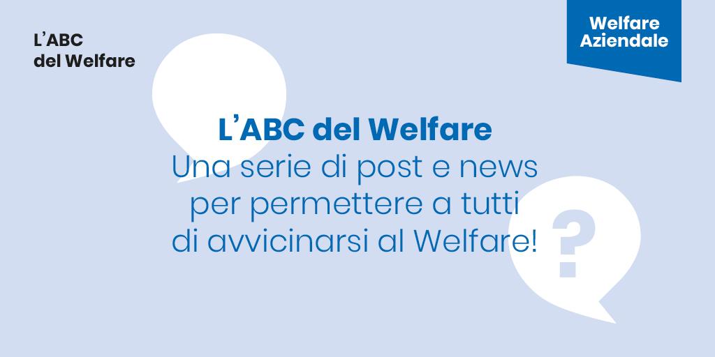 WELFARE PER TUTTI: Una serie di News per facilitare la conoscenza del Welfare