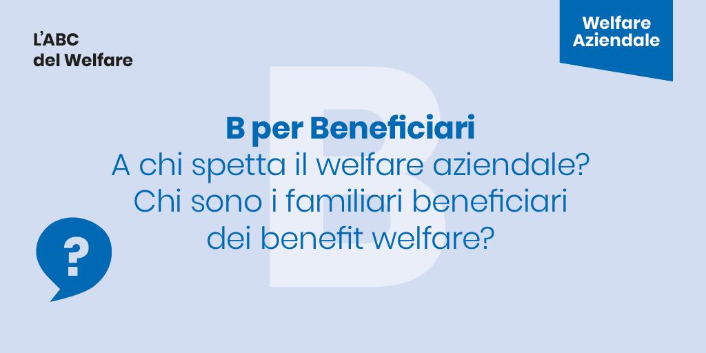 A chi spetta il Welfare Aziendale? Quali sono i Beneficiari dei benefit welfare?